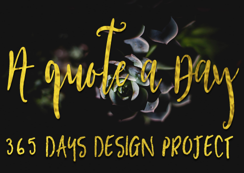 A Quote a Day – 365 days design project