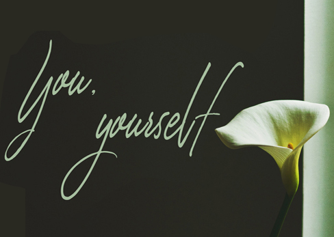 You, yourself …